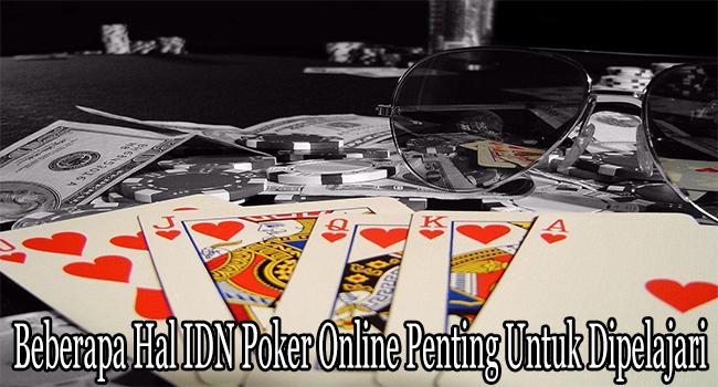 Beberapa Hal IDN Poker Online Penting Untuk Dipelajari